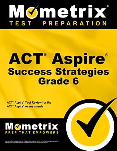 9781516700363: ACT Aspire Grade 6 Success Strategies Study Guide: ACT Aspire Test Review for the ACT Aspire Assessments