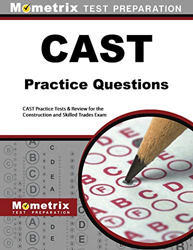 9781516700493: CAST Exam Practice Questions: CAST Practice Tests & Exam Review for the Construction and Skilled Trades Exam