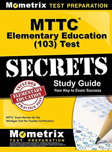9781516705429: Mttc Elementary Education (103) Test Secrets Study Guide: Mttc Exam Review for the Michigan Test for Teacher Certification