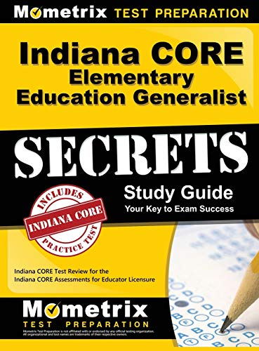9781516705535: Indiana Core Elementary Education Generalist Secrets Study Guide: Indiana Core Test Review for the Indiana Core Assessments for Educator Licensure