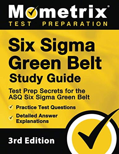 9781516714568: Six Sigma Green Belt Study Guide - Test Prep Secrets for the ASQ Six Sigma Green Belt, Practice Test Questions, Detailed Answer Explanations: [3rd Edition]
