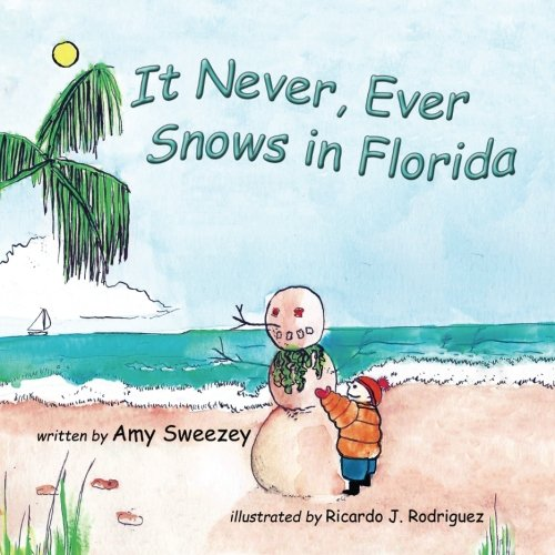 9781516800025: It Never, Ever Snows in Florida