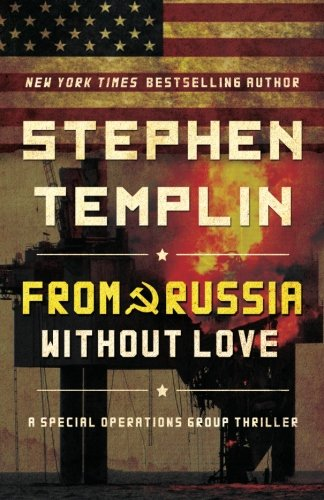 From Russia Without Love: A Special Operations: Stephen Templin