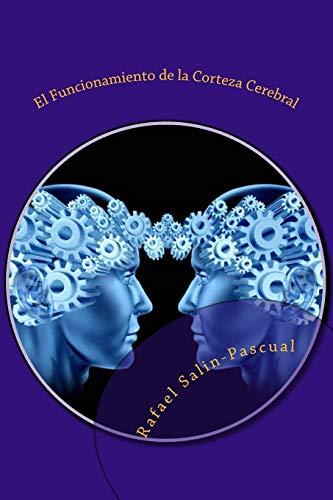 9781516800766: El Funcionamiento de la Corteza Cerebral: Las funciones cognitivas y las areas de asociación cortical. (Spanish Edition)