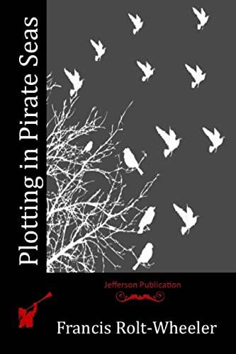 Plotting in Pirate Seas: Rolt-Wheeler, Francis