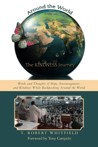 Around the World--the Kindness Journey: Words and: Whitfield, T. Robert