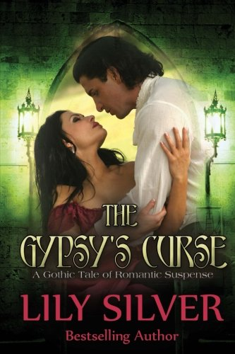 9781516805150: The Gypsy's Curse: A Gothic Tale of Romantic Suspense