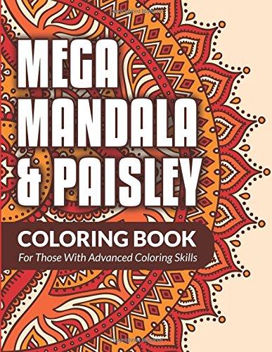9781516808052: Mega Mandala & Paisley Coloring Book: For Those With Advanced Coloring Skills