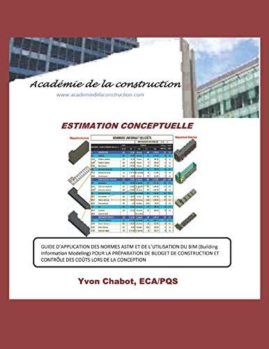9781516808564: Estimation conceptuelle: Guide d'application des normes ASTM et de l'utilisation du BIM (Building Information Modeling) pour la préparation de budget ... lors de la conception: Volume 2 (BIM 5D)