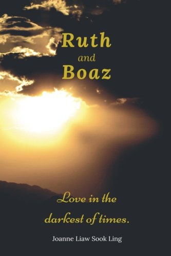 9781516808687: Ruth and Boaz: Love in the darkest of times