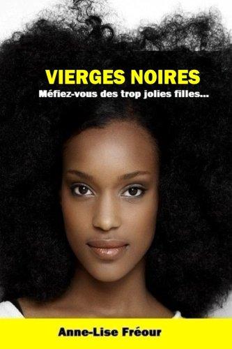 9781516808793: Vierges noires: Méfiez-vous des trop jolies filles... (French Edition)