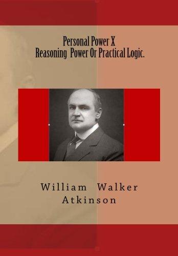 9781516809776: Personal Power X Reasoning Power Or Practical Logic.