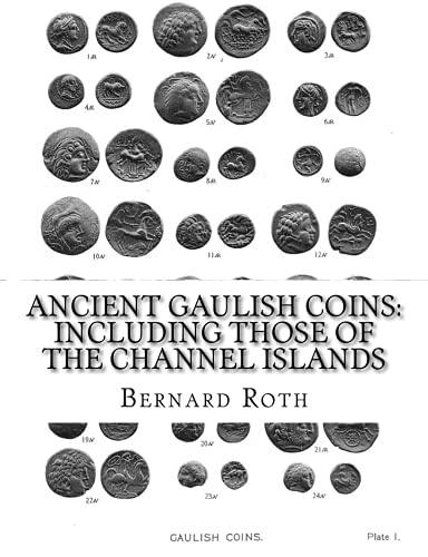 9781516810802: Ancient Gaulish Coins : including those of the Channel Islands