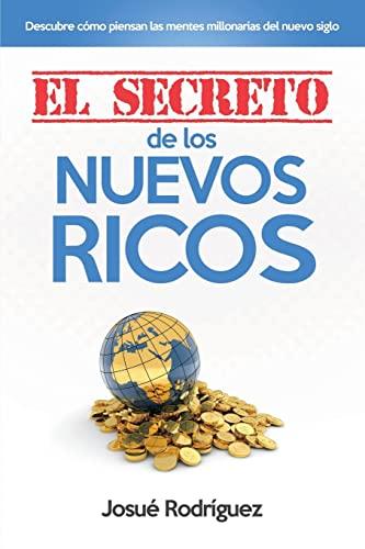 9781516811823: El Secreto de los Nuevos Ricos: Descubre cómo piensan las mentes millonarias del nuevo siglo