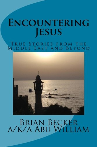 9781516812363: Encountering Jesus: True Stories from the Middle East and Beyond