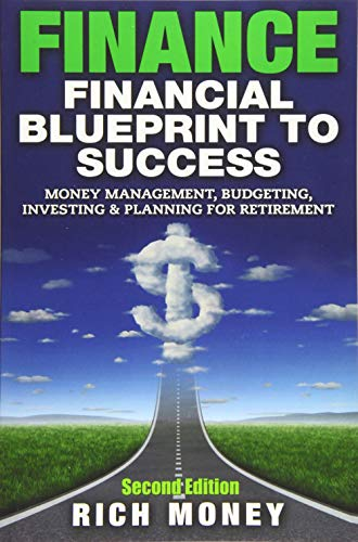 9781516813995: Finance: Financial Blueprint To Success: Money Management, Budgeting, Investing & Planning For Retirement