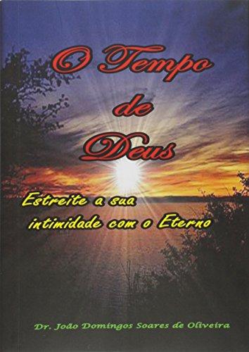 O Tempo de Deus: Estreite a Sua: Joao Domingos Soares