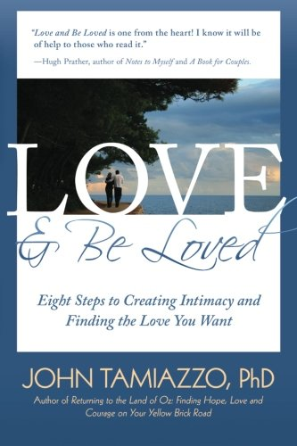 9781516816699: Love and Be Loved: Eight Steps to Creating Intimacy and Finding the Love You Want