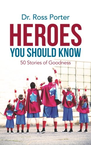 9781516816989: Heroes You Should Know: 50 Stories of Goodness (Volume 1)
