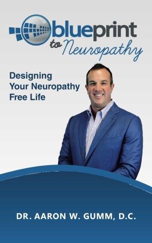 9781516817535: Blueprint To Neuropathy: Designing Your Neuropathy Free Life