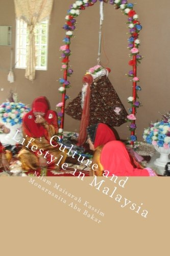 9781516818389: Culture and Lifestyle in Malaysia: Culture in Malaysia (1.0) (Volume 1)