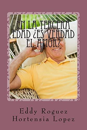 9781516818976: En la tercera edad es verdad el amor? (Spanish Edition)