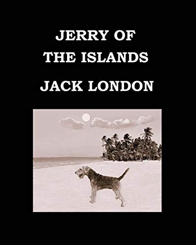 9781516823116: JERRY OF THE ISLANDS Jack London: Large Print Edition. Publication date: 1917