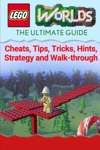 9781516823598: Lego Worlds: The Ultimate Guide - Cheats, Tips, Tricks, Hints, Strategy and Walk-through