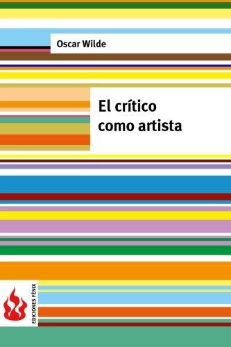 9781516824199: El crítico como artista: (low cost). Edición limitada (Ediciones Fénix) (Spanish Edition)