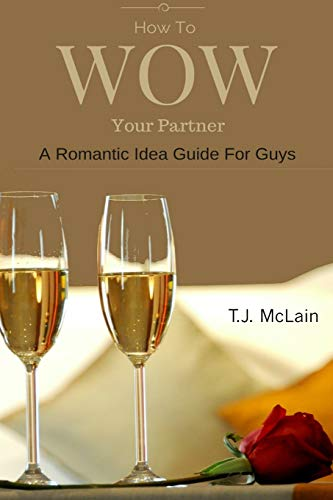 9781516826315: How to WOW Your Partner: A Romantic Idea Guide For Men