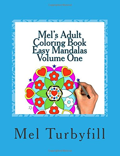 9781516827466: Mel's Adult Coloring Book Easy Mandalas Volume One: Whether you're coloring to relax or just to have some fun, this coloring book is for you (Volume 1)