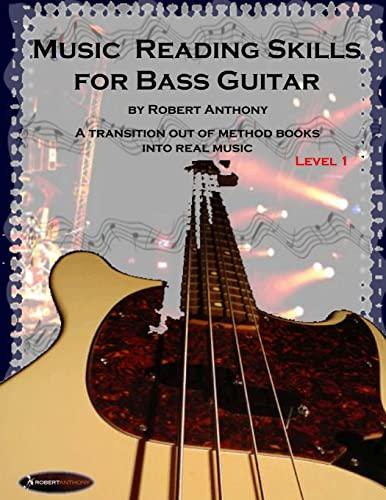 Music Reading Skills for Bass Guitar Level: Dr Robert Anthony