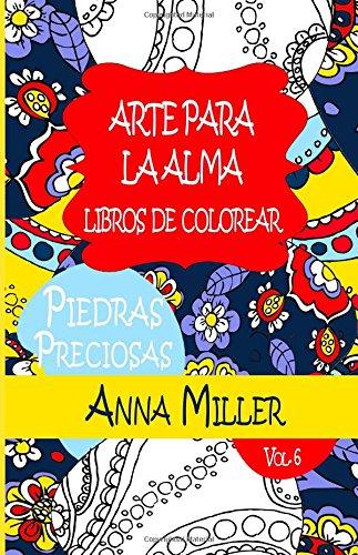 9781516828876: Piedras Preciosas Libro de Colorear Anti Estrés: Arte Para la Alma Libros de Colorear Para Adultos:Edición de Playa (Volume 6) (Spanish Edition)