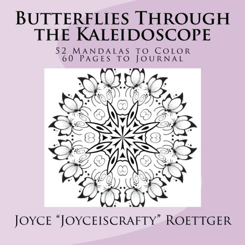 9781516829262: Butterflies Through the Kaleidoscope: 52 Mandalas to Color; 60 Pages to Journal (Joyceiscrafty Coloring Books) (Volume 1)