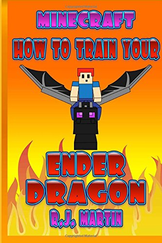 9781516829712: How To Train Your Ender Dragon (Volume 1)