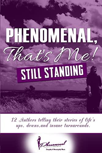 Phenomenal, That's Me!: (Still Standing): Pierce, Tra-C J.;