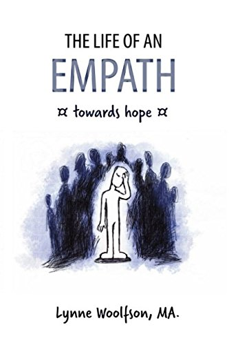 The Life of an Empath: Towards Hope: Woolfson, Lynne