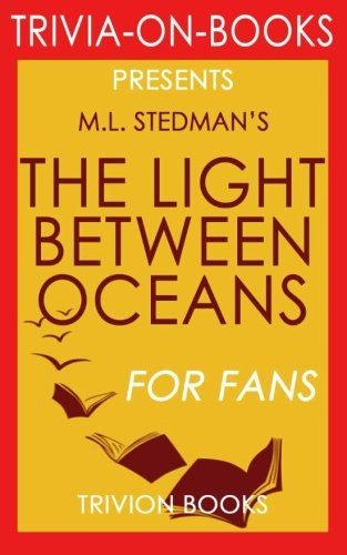 9781516831128: Trivia: The Light Between Oceans by M.L. Stedman (Trivia-on-Books)