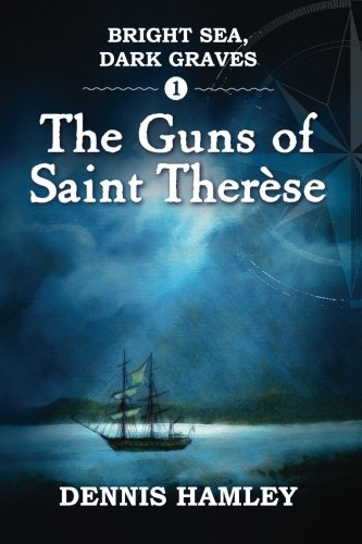 Bright Sea, Dark Graves. 1. the Guns: Dennis Hamley