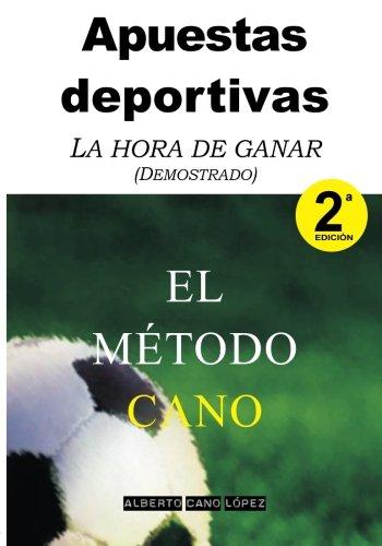 9781516832828: Apuestas deportivas. El Método Cano: La Hora de Ganar (Demostrado) (Spanish Edition)