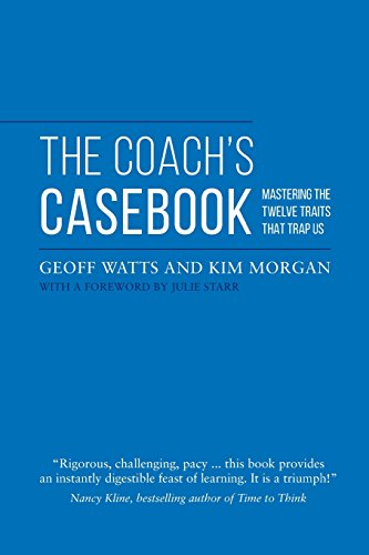 9781516835140: The Coach's Casebook: Mastering the 12 Traits That Trap Us