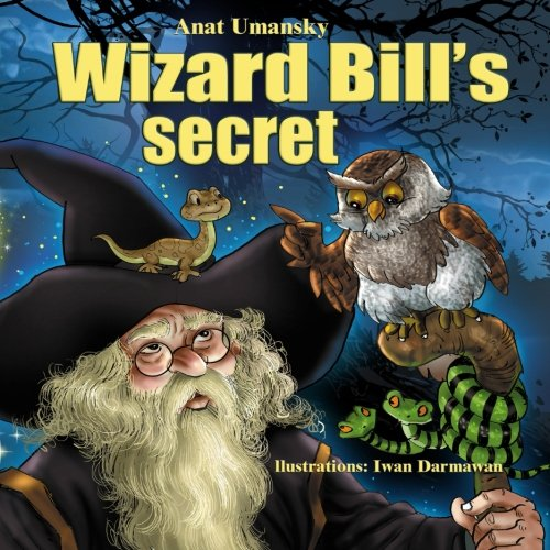 9781516835256: Wizard Bill's Secret!: Wizard Bill's Secret Fantasy and magic, Imagination and play, (Bedtime)(Dreams of joy)Picture books, Rhyming books for children, with Values