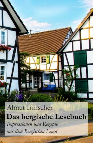 9781516835584: Das bergische Lesebuch: Impressionen und Rezepte aus dem Bergischen Land