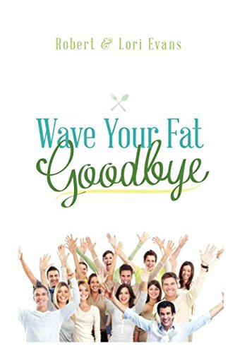 9781516839506: Wave Your Fat Goodbye: The Ultimate Weight Loss Handbook