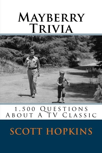 9781516841509: Mayberry Trivia: 1,500 Questions About A TV Classic