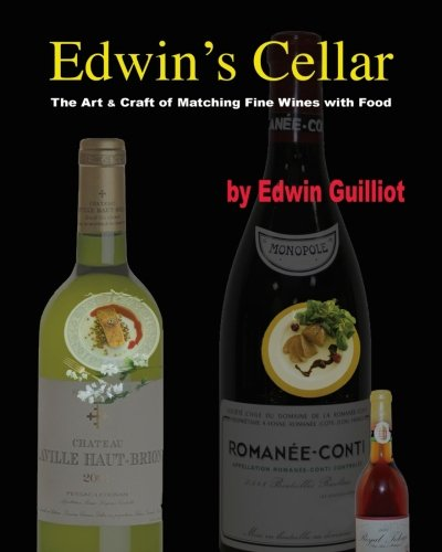 9781516842650: Edwin's Cellar: The Art & Craft of Matching Fine Wines with Food - Full Color Edition