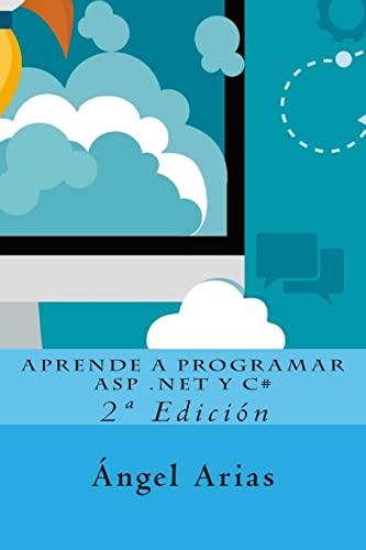 9781516845149: Aprende a Programar ASP .NET y C#: 2ª Edición (Spanish Edition)