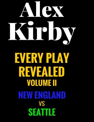 9781516846740: New England vs Seattle (Every Play Revealed) (Volume 2)