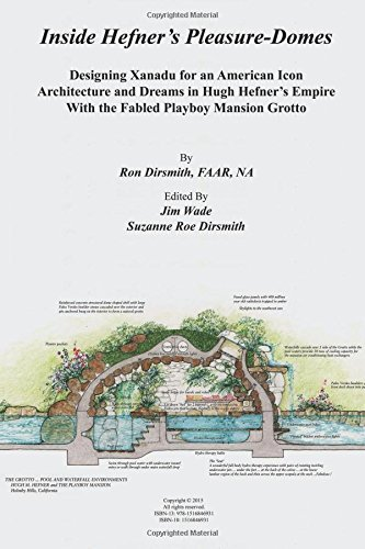 Inside Hefner's Pleasure-Domes: Designing Xanadu for an American Icon - Architecture and ...