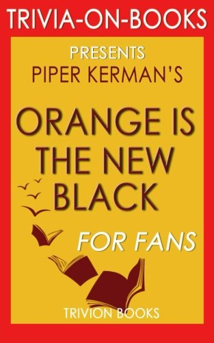 9781516847419: Orange Is the New Black: by Piper Kerman (Trivia-on-Books)